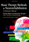 Music Therapy Methods in Neurorehabilitation, Felicity Baker and Jeanette Tamplin, 1843104121