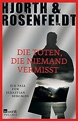 Die Toten, die niemand vermisst: Ein Fall für Sebastian Bergman