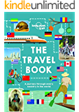 The Lonely Planet Kids Travel Book: Mind-Blowing Stuff on Every Country in the World