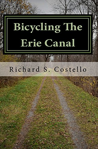 Bicycling The Erie Canal: Stories and Insight Leading Up to One Memorable  Ride