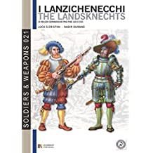 The landsknechts, german militiamen from late XV and XVI century: German militiamen from late XV and XVI century (Soldiers & Weapons Book 21)