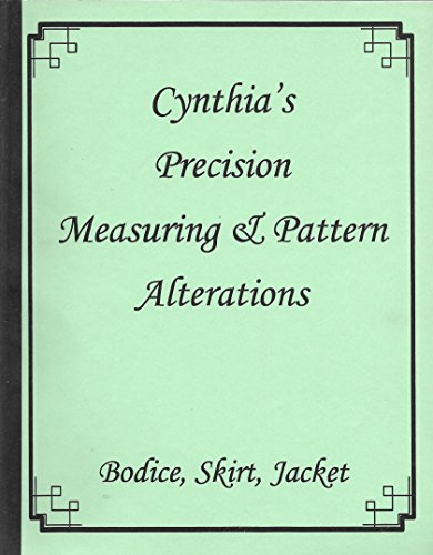 - Cynthia's Precision Measuring & Pattern Alterations:  Bodice, Skirt, Jacket