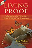 Living Proof: Celebrating the Gifts That Came Wrapped in Sandpaper