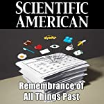 Scientific American: Remembrance of All Things Past | James L. McGaugh,Aurora LePort