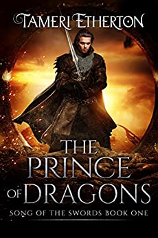The Prince of Dragons (Song of the Swords Book 1) by [Etherton, Tameri]