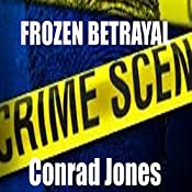 Frozen Betrayal: Detective Alec Ramsay, Book 4 | Conrad Jones