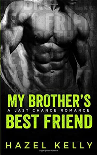 My Best Friend's Brother: A Friends to Lovers Romance