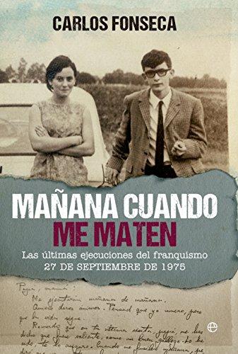 Mañana cuando me maten (Historia del S.XX) (Spanish Edition)