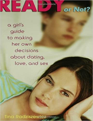 Image result for Ready or Not: A Girls Guide to Making Her Own Decisions about Dating, Love, and Sex