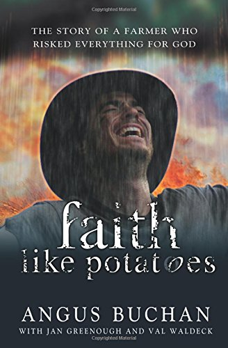 Faith Like Potatoes: The Story of a Farmer Who Risked Everything for God pdf