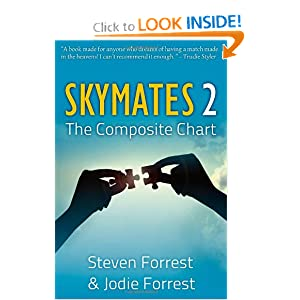 Skymates, Vol. II: The Composite Chart (Volume 2) Steven Forrest and Jodie Forrest