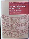 Ancient Metallurgy in the U. S. S. R. 9780521252577