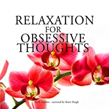 Relaxation for Obsessive thoughts Audiobook by Frédéric Garnier Narrated by Katie Haigh