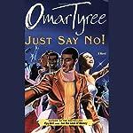Just Say No! | Omar Tyree