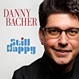 Danny Bacher: Still Happy