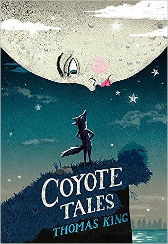 Amazon Coyote Tales 9781554988334 Thomas King Byron