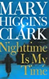 Nighttime Is My Time, Mary Higgins Clark, 074320607X
