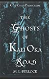 Image of The Ghosts of Kali Oka Road (Gulf Coast Paranormal)