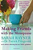 Making Friends with the Menopause: A clear and comforting guide to support you as your body changes, reflecting the new 'NICE' guidelines