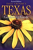 img - for Dale Groom's Texas Gardener's Guide (Dale Groom's Texas Gardening Guide) book / textbook / text book