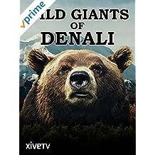 Wild Giants of Denali