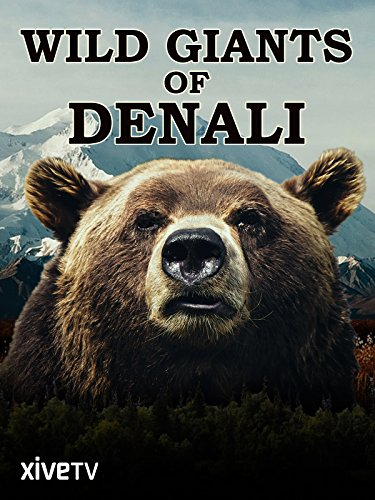 (Wild Giants of Denali )