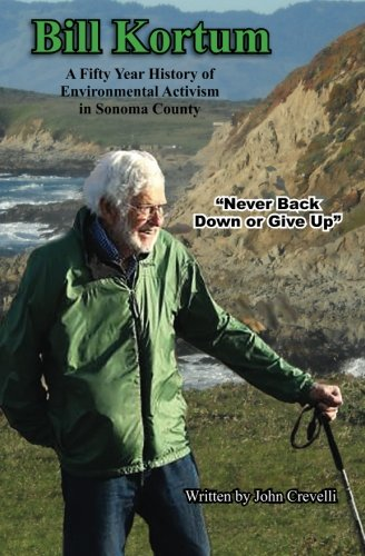 Download Bill Kortum, A Fifty Year History of Environmental Activism in Sonoma County PDF