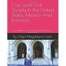 Civil Society in the United States, Mexico And Romania: Globalization-A History