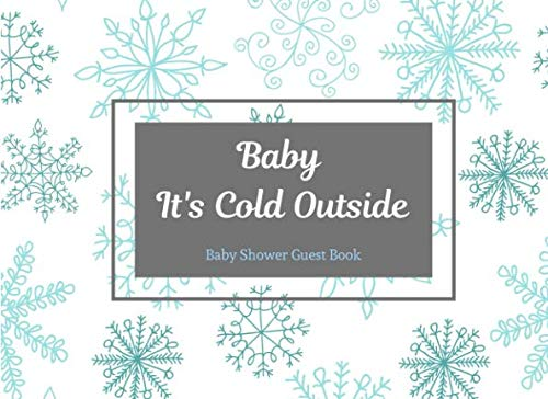 Baby It's Cold Outside Baby Shower Guest Book: Sign in book with Bonus gifts log (Oh Baby Its Cold Outside Baby Shower Invitations)