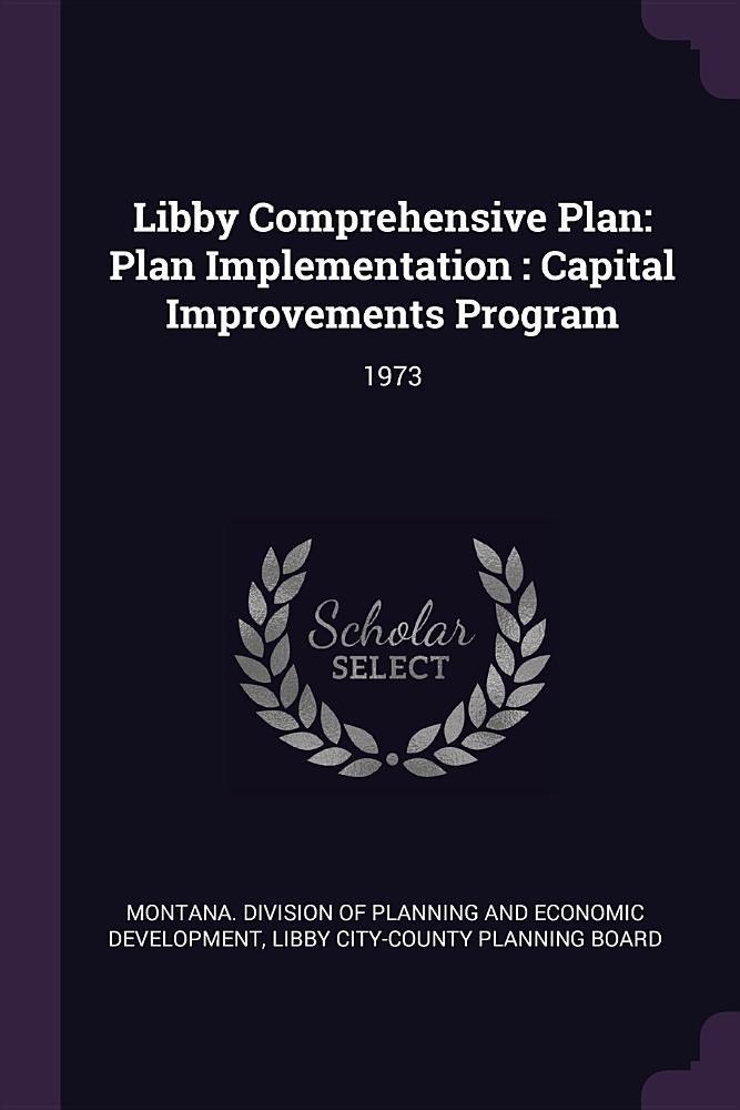Libby Comprehensive Plan: Plan Implementation: Capital Improvements Program: 1973 pdf epub