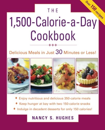 The 1500-Calorie-a-Day Cookbook (1200 Calorie A Day Diet Meal Plan)