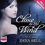 Close to the Wind | Zana Bell