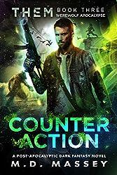 Counteraction: Werewolf Apocalypse: A Dark Fantasy Novel of the Paranormal Apocalypse (THEM Paranormal Zombie Apocalypse Series Book 3)