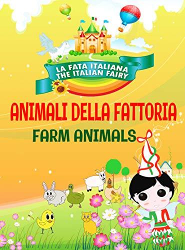 La Fata Italiana The Italian Fairy: Animali della Fattoria (Farm Animals)