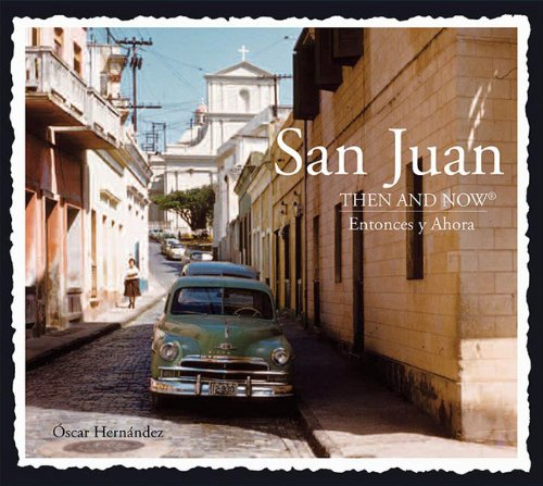 San Juan Then and Now (Then & Now Thunder Bay) (San Juan Puerto Rico Travel Book)