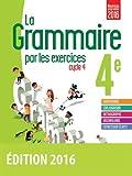 Grammaire par les exercices 4e Cycle 4 : Cahier d'activités