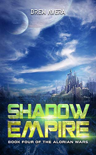 SHADOW EMPIRE (THE ALORIAN WARS Book 4)