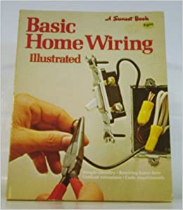 Basic Home Wiring Illustrated Linda J Selden Sunset Books