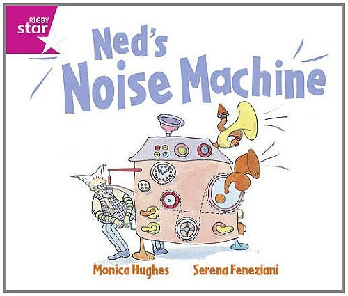 Rigby Star Guided: Reception/P1 Pink Level: Ned's Noise Machine by Monica Hughes (2007-04-27) ()