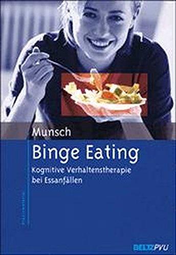 Binge Eating: Kognitive Verhaltenstherapie bei Essanfällen (Materialien für die klinische Praxis)