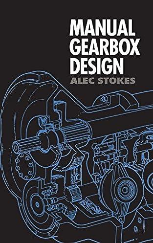 manual gearbox design stokes alec stokes 9780750604178 amazon rh amazon com