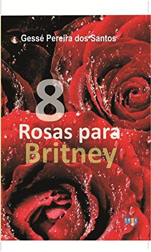 8 ROSAS PARA BRITNEY