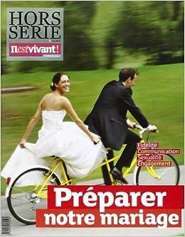 Book N 309 - Il Est Vivant Nouvelle Formule - Novembre 2013 - Préparer Notre Mariage - Hors Serie