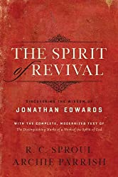 The Spirit of Revival (With the Complete, Modernized Text of The Distinguishing Marks of a Work of the Spirit of God): Discovering the Wisdom of Jonathan Edwards