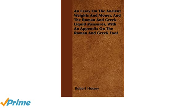 Reflective Essay Thesis An Essay On The Ancient Weights And Money And The Roman And Greek Liquid  Measures With An Appendix On The Roman And Greek Foot Robert Hussey  Yellow Wallpaper Analysis Essay also Easy Essay Topics For High School Students An Essay On The Ancient Weights And Money And The Roman And Greek  Essay On Health Care Reform