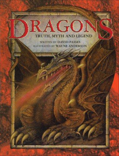 Dragons: Truth, Myth and Legend: Amazon.co.uk: David Passes, Wayne ...