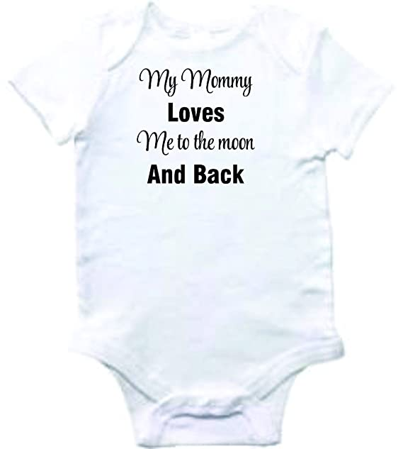 Amazon Com Baby Clothes My Mommy Loves Me To The Moon And Back