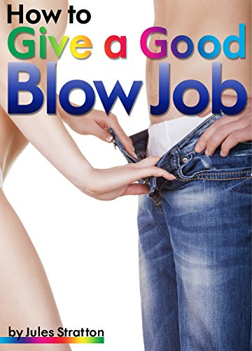 How to give a goos blow job