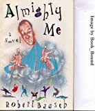 Almighty Me by Robert Bausch front cover