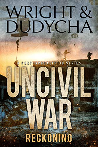 Uncivil War: Reckoning by [Wright, B.T., Dudycha, Jonathan]